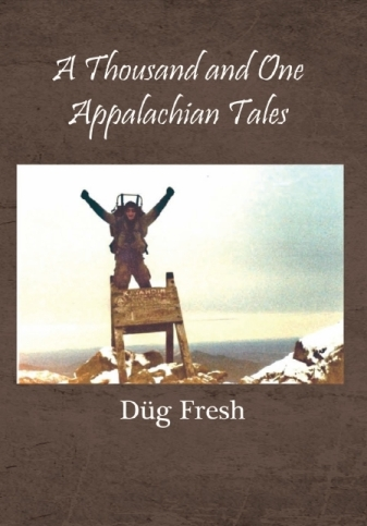 A Thousand and One Appalachian Tales by Düg Fresh ©Copyright 2011
