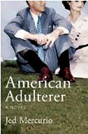 American Adulterer by Jed Murcurio (July 7th, 2009) read more
