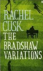 Bradshaw  Variations  by Rachel Cusk (October 2009) read more @ Amazon-UK