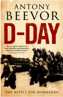 D-Day:  The Battle  for Normandy by Antony Beevor  (May 2009) read more @ Amazon-UK