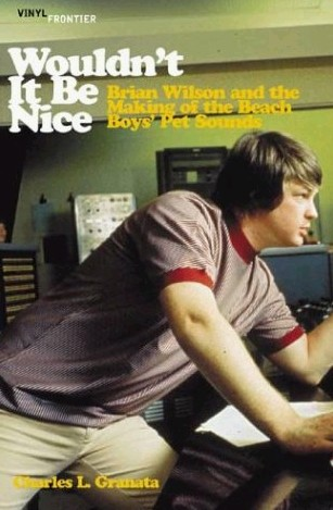Wouldn't It Be Nice - The Making of Pet Sounds book