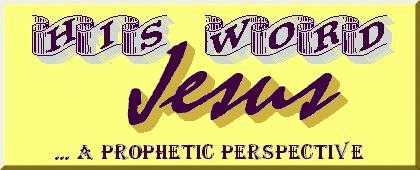 His Word ... a prophetic perspective