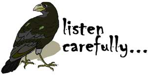 Listen carefully . . .