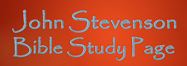 John Stevenson Bible Study Page