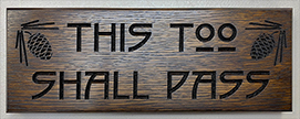 This Too Shall Pass Arts & Crafts Pinecones Wall Sign Click To Enlarge