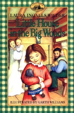 """""""LITTLE HOUSE IN THE BIG WOODS"""" 1stBook"""