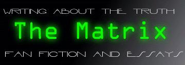 Writing About The Truth, Matrix Fanfiction and Essays